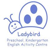 Ladybird Preschool Kindergarten and English Activitiy Center